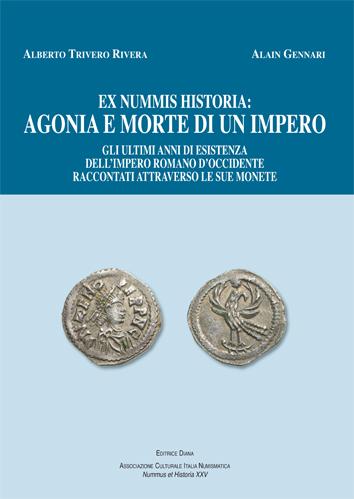 A. Trivero - A. Gennari, Ex Nummis Historia: Agonia e morte di un impero. Agonia%20e%20Morte%20Cop